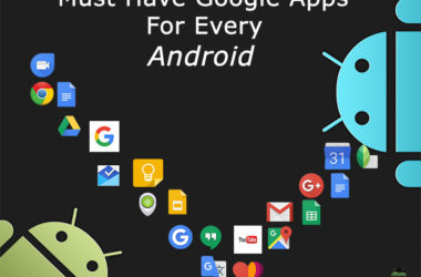 Must have Google Apps for every Android Device