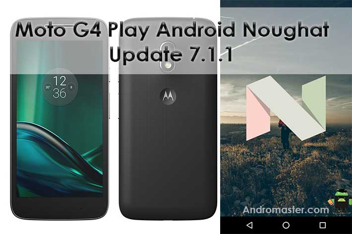 Moto G4 Play Users Finally got Android 7.1.1 Nougat in India