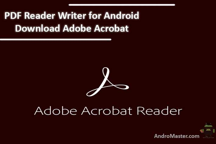 PDF reader writer for android Download Adobe Acrobat